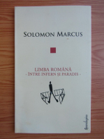 Anticariat: Solomon Marcus - Limba romana intre infern si paradis