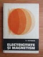 Anticariat: Vasile Tutovan - Electricitate si magnetism (volumul 2)