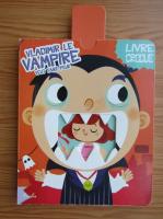 Anticariat: Vladimir le vampire veut faire peur