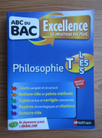 ABC du BAC. Excellence la mention en plus. Philosophie Term L-ES-S
