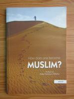 Abdul-Rahman Al-Sheha - How does one become Muslim?