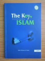 Abdul-Rahman Al-Sheha - The key to understanding islam