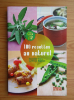 Anticariat: Amandine Geers - 100 recettes au naturel