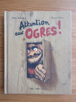 Anticariat: Cedric Ramadier - Attention aux ogres!