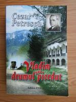 Cezar Petrescu - Vladim sau drumul pierdut