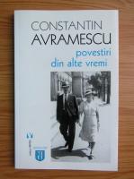 Constantin Avramescu - Povestiri din alte vremi