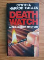 Anticariat: Cynthia Harrod Eagles - Death watch. A bill slider mystery