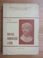 Dan Slusanschi - Sintaxa propozitiei latine