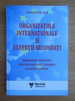 Anticariat: Danut Maftei - Organizatiile internationale si expertii secondati