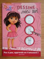 Dora and friends. Dessine avec moi