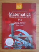 Dumitru Savulescu - Matematica. Manual pentru clasa a XII-a M2