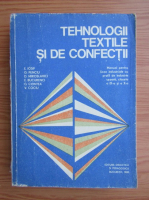 E. Iosif, Gheorghe Penciu - Tehnologii textile si de confectii. Manual pentru clasele a IX-a si a X-a (1980)