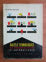 Anticariat: F. S. Demianiuk - Bazele tehnologice ale productiei in flux si automatizate
