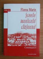 Anticariat: Florea Marin - Scoala medicala clujeana (volumul 4)