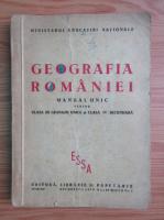 Geografia Romaniei. Manual unic pentru clasa a III-a gimnazii unice si clasa a IV-a secundara (1947)