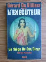 Anticariat: Gerard de Villiers - L'executeur. Le siege de San Diego