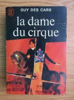 Anticariat: Guy des Cars - La dame du cirque