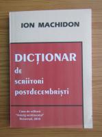 Ion Machidon - Dictionar de scriitori postdecembristi