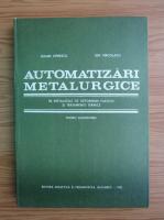 Anticariat: Iulian Oprescu - Automatizari metalurgice in instalatiile de deformari plastice si tratamente termice