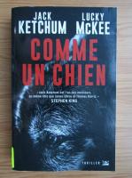 Anticariat: Jack Ketchum - Comme un chien
