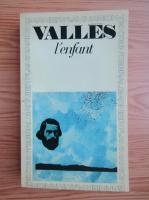 Anticariat: Jules Valles - L'enfant