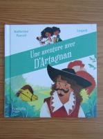 Anticariat: Katherine Pancol - Une aventure avec d'Artagnan