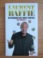 Anticariat: Laurent Baffie - Dictionnaire des noms propres