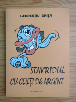 Anticariat: Laurentiu Ghita - Stavridul cu colti de argint