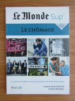 Anticariat: Le Monde Sup. Le chomage