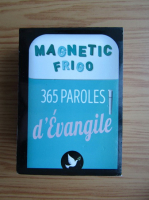Anticariat: Magnetic frigo. 365 paroles d'Evangile