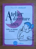 Anticariat: Myriam Jezequel - Atelier d'ecriture du soir