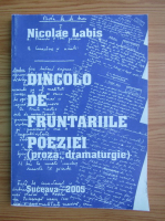 Anticariat: Nicolae Labis - Dincolo de fruntariile poeziei (volumul 1)