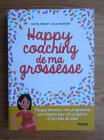 Anticariat: Olivia Phelip - Happy coaching de ma grossesse