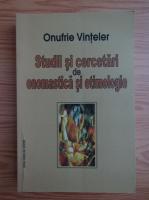 Onufrie Vinteler - Studii si cercetari de onomastica si etimologie