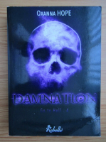Anticariat: Oxanna Hope - Go to hell, volumul 4. Damnation