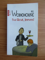 Anticariat: P. G. Wodehouse - S-a facut, Jeeves! (Colectia Top 10+)