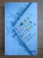 Anticariat: Paola Calvetti - L'amour est a la lettre a