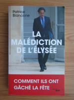 Patrice Biancone - La malediction de l'Elysee