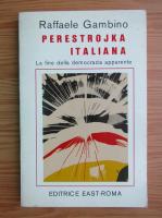 Anticariat: Raffaele Gambino - Perestrojka italiana
