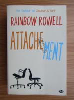 Rainbow Rowell - Attachement