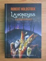 Robert Holdstock - Lavodyss (volumul 2)