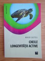 Anticariat: Roger Castell - Cheile longevitatii active