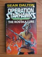 Sean Dalton - Operation Starhawks, volumul 4. The rostmalure