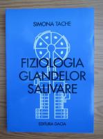 Simona Tache - Fiziologia glandelor salivare
