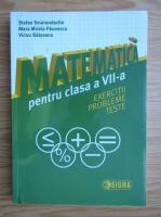 Stefan Smarandache - Matematica pentru clasa a VII-a. Exercitii, probleme, teste