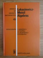 Anticariat: V. Boicescu - Lukasiewicz-Moisil Algebras
