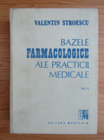 Valentin Stroescu - Bazele farmacologice ale practicii medicale (volumul 2)