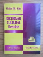 Anticariat: Victor Stan - Dictionar cultural. Destine
