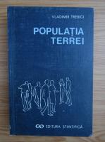 Vladimir Trebici - Populatia Terrei