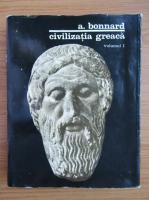 Anticariat: A. Bonnard - Civilizatia greaca (volumul 1)